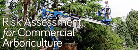 Risk Assessment for Commercial Arboriculture