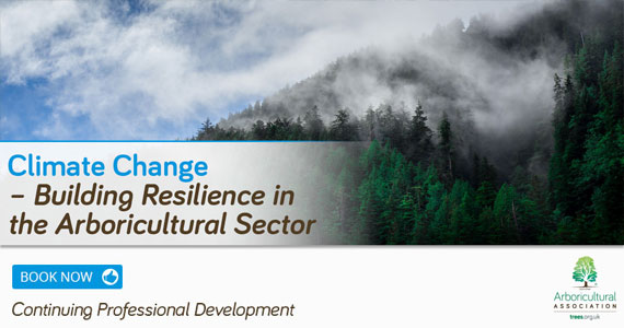 Climate Change – Building Resilience in the Arboricultural Sector