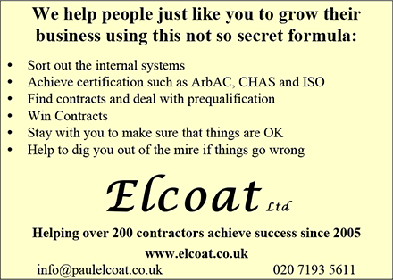 Elcoat Ltd Ð We help people just like you to grow their business using this not so secret formula: Sort out the internal systems; Achieve certification such as ArbAC, CHAS and ISO; Find contracts and deal with prequalification; Win Contracts; Stay with you to make sure that things are OK; Help dig you out of the mire if things go wrong. Helping over 200 contractors achieve success since 2005 info@paulelcoat.co.uk or www.elcoat.co.uk or 020 7193 5611