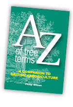 The A–Z of tree terms: A companion to British arboriculture